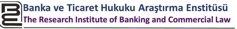 Banka ve Ticaret Hukuku Araştırma Enstitüsü